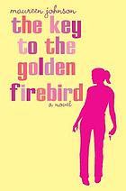 The key to the Golden Firebird : a novel