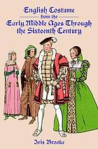 English costume of the later middle ages: the fourteenth and fifteenth centuries