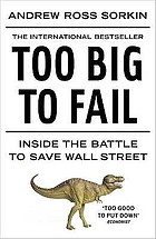 Too big to fail : inside the battle to save Wall Street