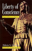 Liberty of conscience : Roger Williams in America