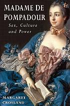 Madame de Pompadour : sex, culture and power