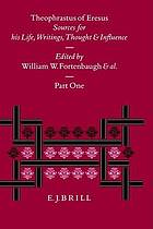 Theophrastus of Eresus : sources for his life, writings, thought and influence ; commentary volume