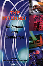 The Internet : its impact and evaluation : proceedings of an international forum held at Cumberland Lodge, Windsor Park, 16-18th July 1999