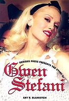 Omnibus Press presents the story of Gwen Stefani