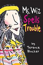 Ms. Wiz spells trouble