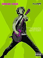Green Day - guitar : play guitar and sing with Green Day : nine of their greatest songs, transcribed for guitar in standard notation and tablature ...