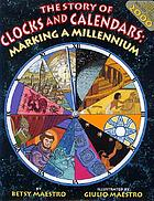 The story of clocks and calendars : marking a millennium