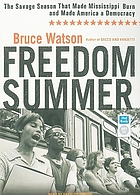 Freedom summer : [the savage season that made Mississippi burn and made America a democracy]
