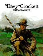 Davy Crockett : young pioneer