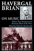 Havergal Brian on music : selections from his journalism
