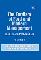 The Fordism of Ford and modern management : Fordism and post-Fordism