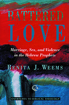 Battered love : marriage, sex, and violence in the Hebrew prophets