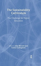 The sustainability curriculum : the challenge for higher education