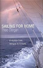 Sailing for home : a voyage from Antigua to Kinsale