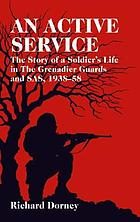 An active service : the story of a soldier's life in the Grenadier Guards, SAS and SBS, 1935-1958