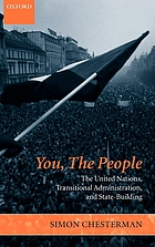 You, the people : the United Nations, transitional administration, and state-building