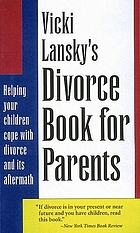 Vicki Lansky's divorce book for parents : helping your children cope with divorce and its aftermath