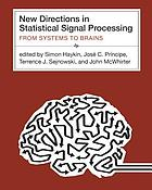 New directions in statistical signal processing : from systems to brain