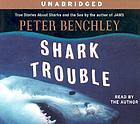 Shark trouble [true stories about sharks and the sea