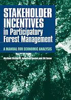 Stakeholder incentives in participatory forest management : a manual for economic analysis