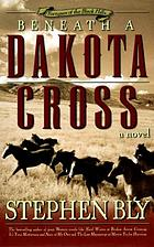 Beneath a Dakota cross : a novel