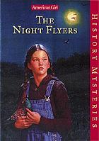 The night flyersThe Night Flyers - # 3 - History MysteriesAmerican Girl: The Night Flyers : History Mysteries