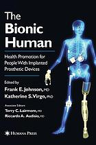 The bionic human health promotion for people with implanted prosthetic devices
