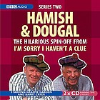 Hamish and Dougal. you'll have had your tea
