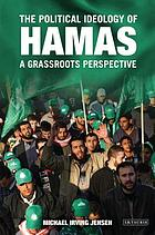 The political ideology of Hamas a grassroots perspective