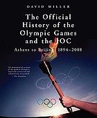 The official history of the Olympic Games and the IOC : Athens to Beijing, 1894-2008