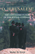 O, Jerusalem! : the contested future of the Jewish covenant