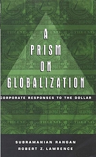 A prism on globalization : corporate responses to the dollar
