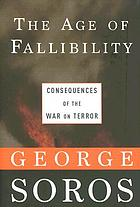 The age of fallibility : the consequences of the war on terror