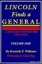 Lincoln finds a general : a military study of the Civil WarLincoln finds a general : a military study of the civil warLincoln finds a general : a military study of the Civil War. Vol. 1