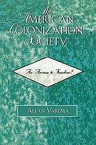 The American Colonization Society : an avenue to freedom