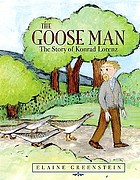 The goose man : the story of Konrad Lorenz