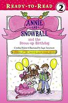 Annie and Snowball and the dress-up birthday : the first book of their adventures