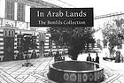In Arab lands : the Bonfils collection of the University of Pennsylvania Museum