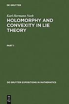 Holomorphy and convexity in Lie theory