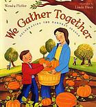 We gather together : celebrating the harvest season
