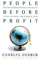 People before profit : the new globalization in the age of terror, big money, and economic crisis