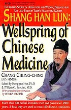 Shang han lun : Wellspring of Chinese medicine