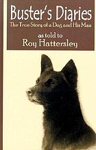 Buster's diaries : a true story of a dog and his man as told to Roy Hattersley