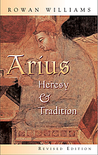 Arius : heresy and tradition