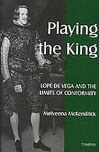 Playing the king : Lope de Vega and the limits of conformity