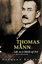 Thomas Mann : life as a work of art : a biography