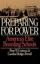 Preparing for power : America's elite boarding schools