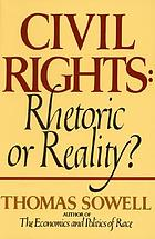 Civil rights : rhetoric or reality