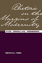Rhetoric on the margins of modernity : Vico, Condillac, Monboddo