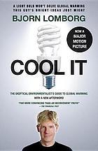 Cool it! : warum wir trotz Klimawandels einen kühlen Kopf bewahren sollten